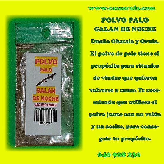POLVO DE PALO GALAN DE NOCHE