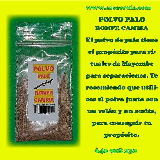 POLVO DE PALO ROMPE CAMISA