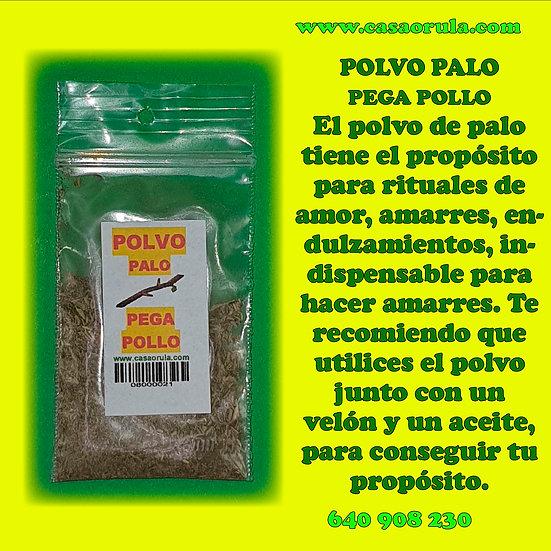 POLVO DE PALO PEGA POLLO