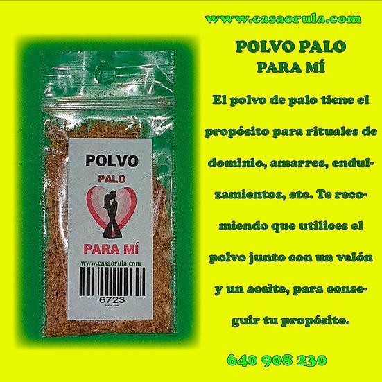 POLVO DE PALO PARA MI