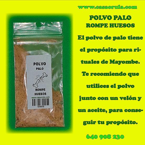 POLVO DE PALO ROMPE HUESOS