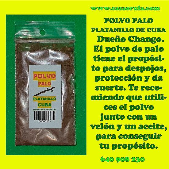 POLVO DE PALO PLATANILLO DE CUBA