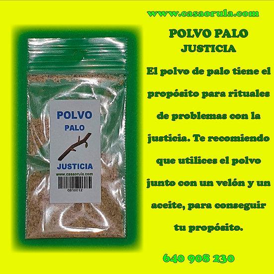 POLVO DE PALO JUSTICIA