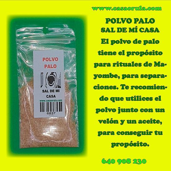 POLVO DE PALO SAL DE MI CASA