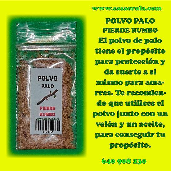 POLVO DE PALO PIERDE RUMBO