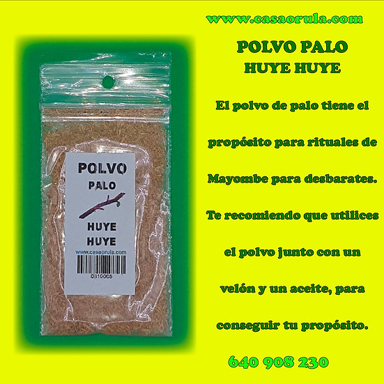 POLVO DE PALO HUYE HUYE