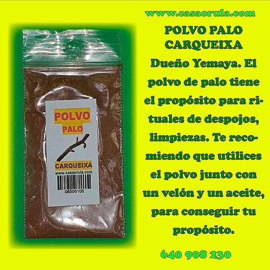 POLVO DE PALO CARQUEIXA
