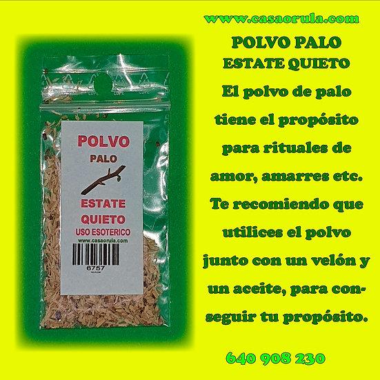 POLVO DE PALO ESTATE QUIETO