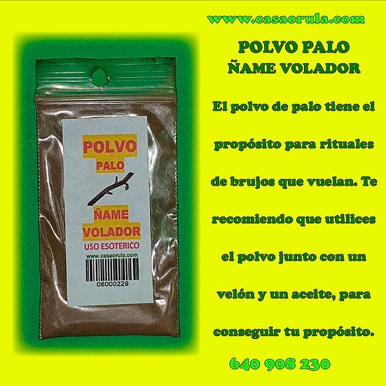 POLVO DE PALO ÑAME VOLADOR