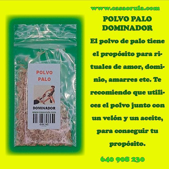 POLVO DE PALO DOMINADOR