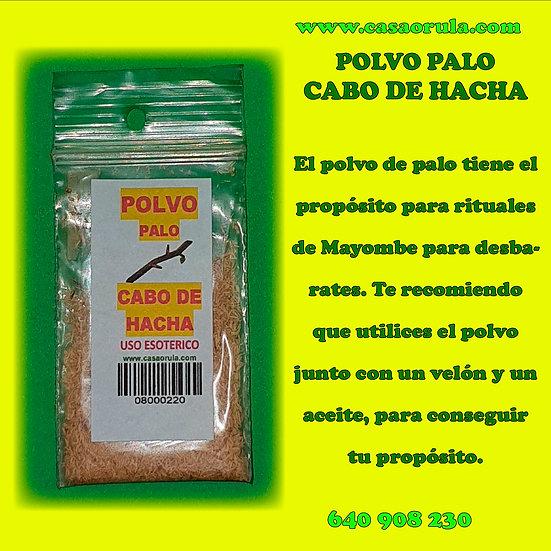 POLVO DE PALO CABO DE HACHA
