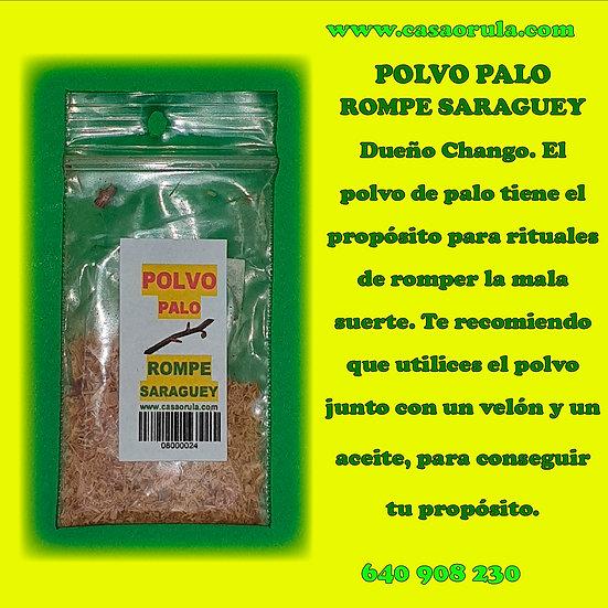 POLVO DE PALO ROMPE SARAGUEY