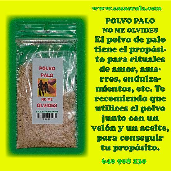 POLVO DE PALO NO ME OLVIDES