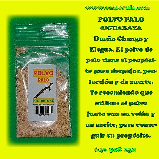 POLVO DE PALO SIGUARAYA