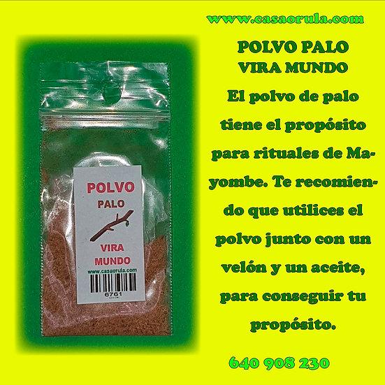 POLVO DE PALO VIRA MUNDO
