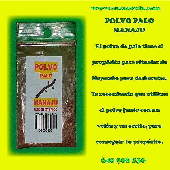 POLVO DE PALO MANAJU