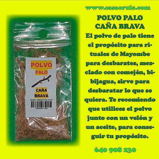 POLVO DE PALO CAÑA BRAVA
