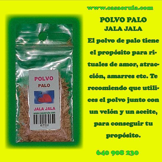 POLVO DE PALO JALA JALA