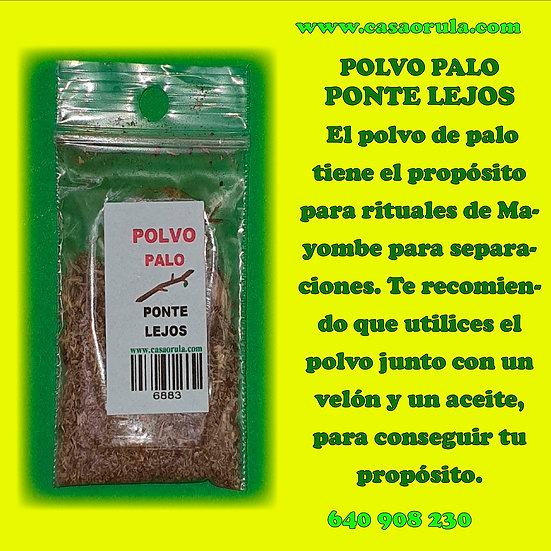POLVO DE PALO PONTE LEJOS