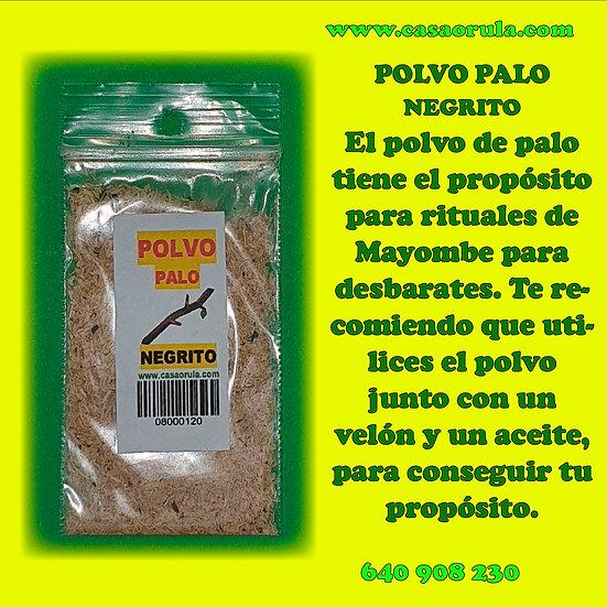 POLVO DE PALO NEGRITO