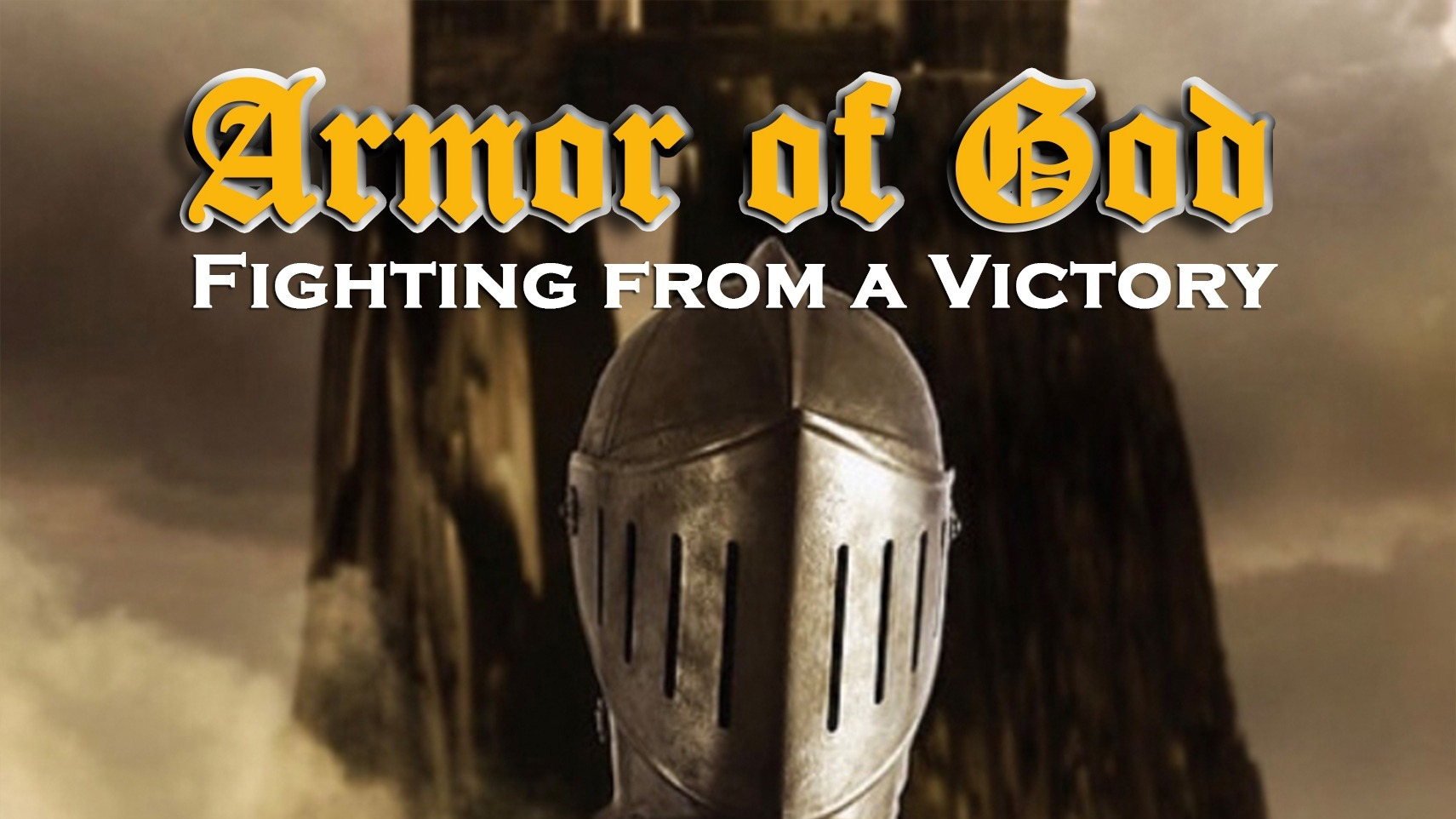 Armor of God: Fighting From a Victory