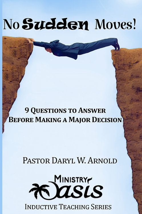 No Sudden Moves! 9 Questions to Answer Before Making a Major Decision