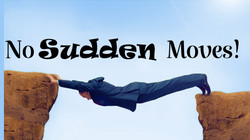 No Sudden Moves: 9 Questions to Answer Before Making a Major Decision