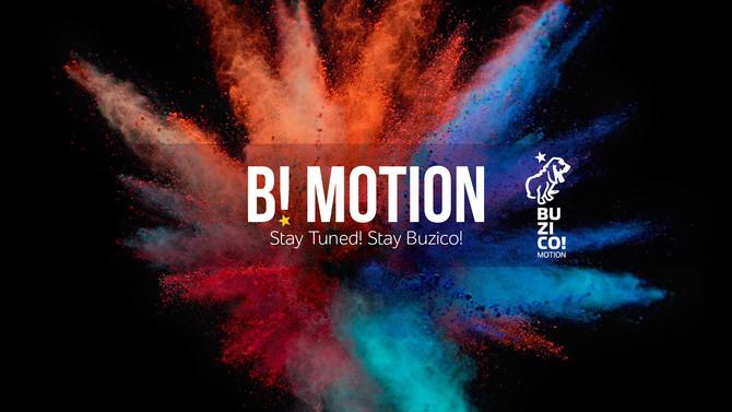 B! Motion é a nova aposta da Buzico!