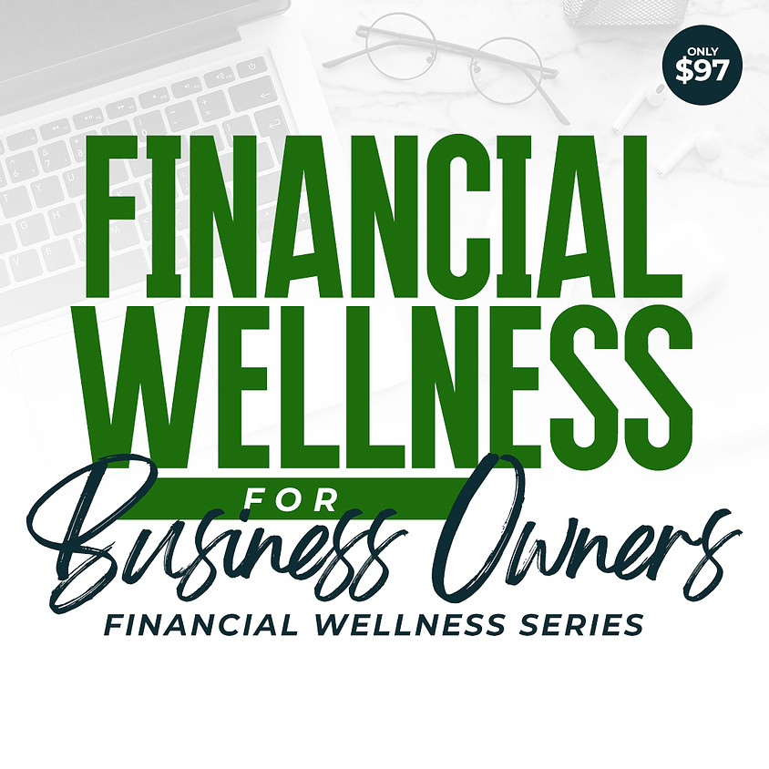 Financial Wellness for Business Owners (Cont.)