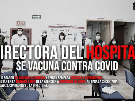 CORRUPCIÓN EN COMITÁN: Directora del Hospital se vacuna contra Covid
