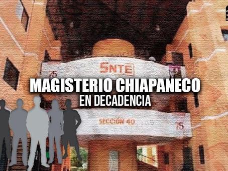 Magisterio de Chiapas en decadencia; denuncian a RATEROS en la Sección 40 del SNTE