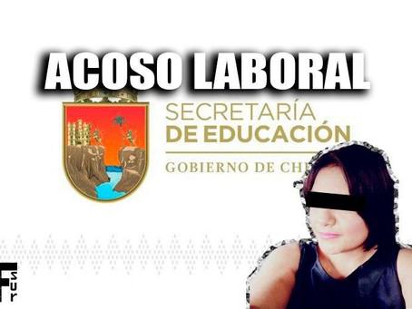 Acoso laboral y COVID en la Secretaría de Educación de Chiapas