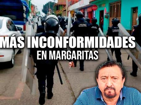 Más inconformidades en Las Margaritas