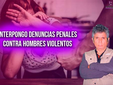 Interpongo Denuncias Penales contra Hombres Violentos
