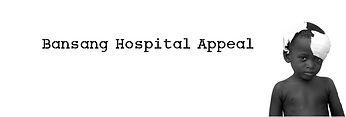 Bansang Hospital Appeal