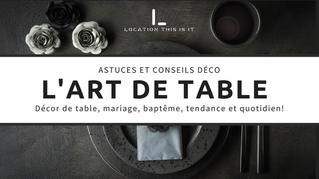 Décorer vos tables selon la forme et en utilisant des centres de table éphémères ou durables.