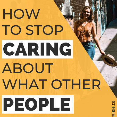 How to Stop Giving a F*ck What People Think of You