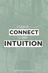 3 Ways to Reconnect to Your Intuition