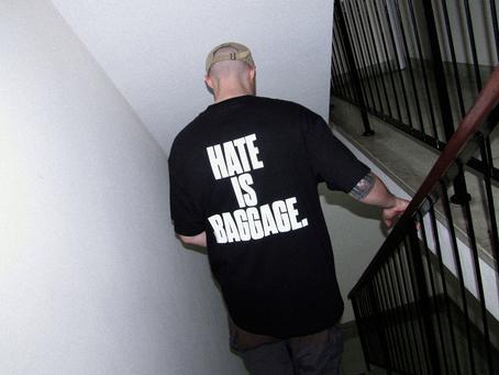 HATE IS BAGGAGE