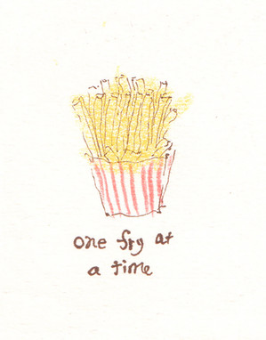 One Fry At a Time