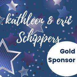 Gold Sponsor - Kathleen & Eric Schippers