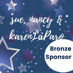 Bronze Sponsor - Sue, Nancy & Karen La Paro