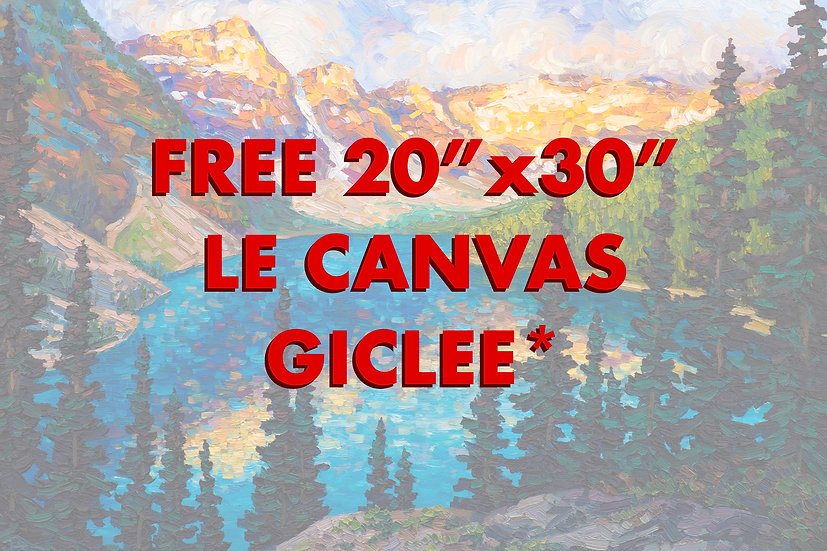 "FREE 20""x30"" LE Canvas Giclee* ($500 value)"