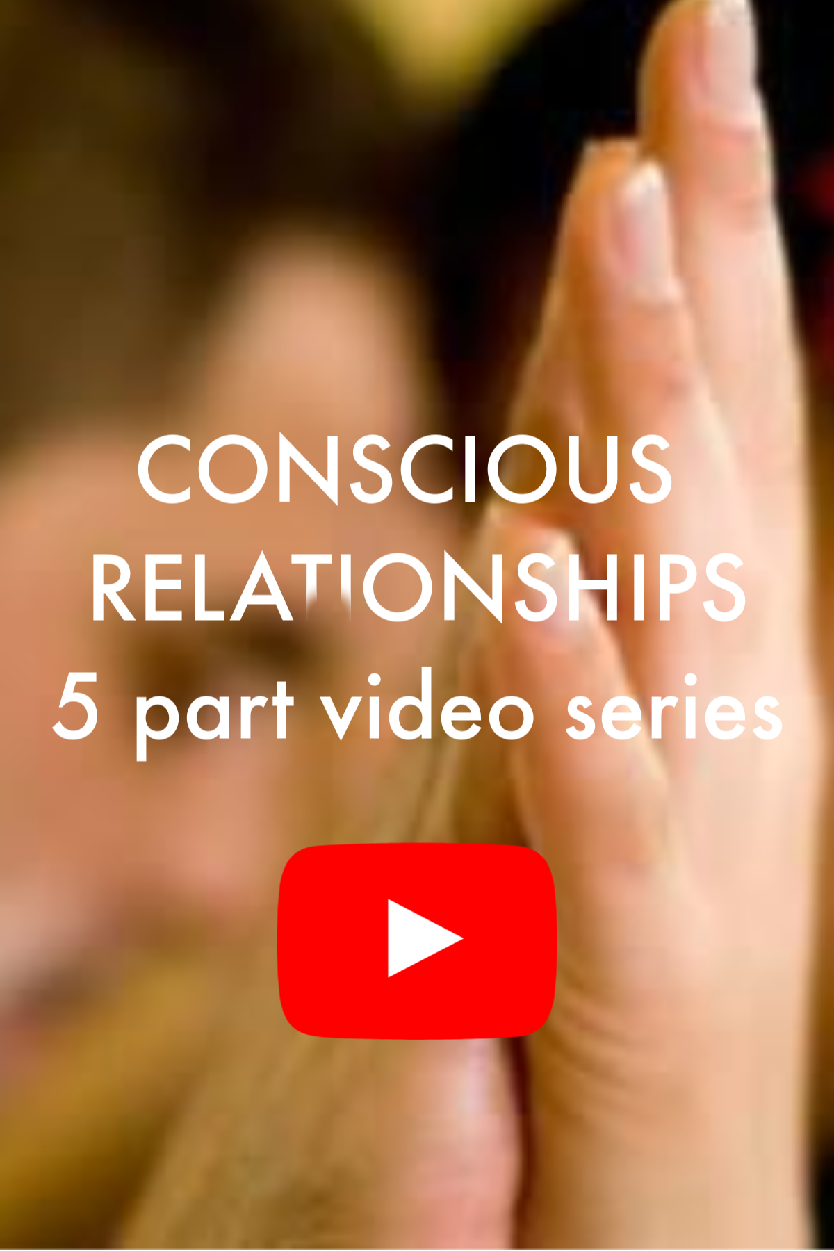 Conscious Relationships 5 part video ser
