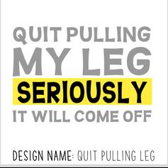 Quit Pulling Leg.png