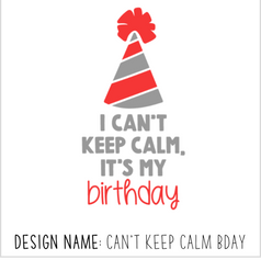 Can't Keep Calm BDay.png