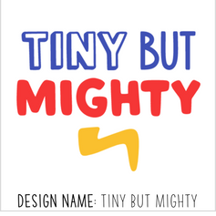 Tiny But Mighty.png