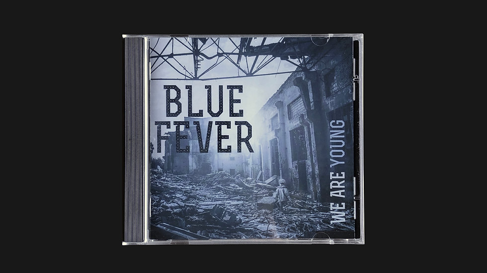 Version CD à commander ici - BLUE FEVER - WE ARE YOUNG