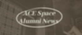 ACE Space Alumni News.png
