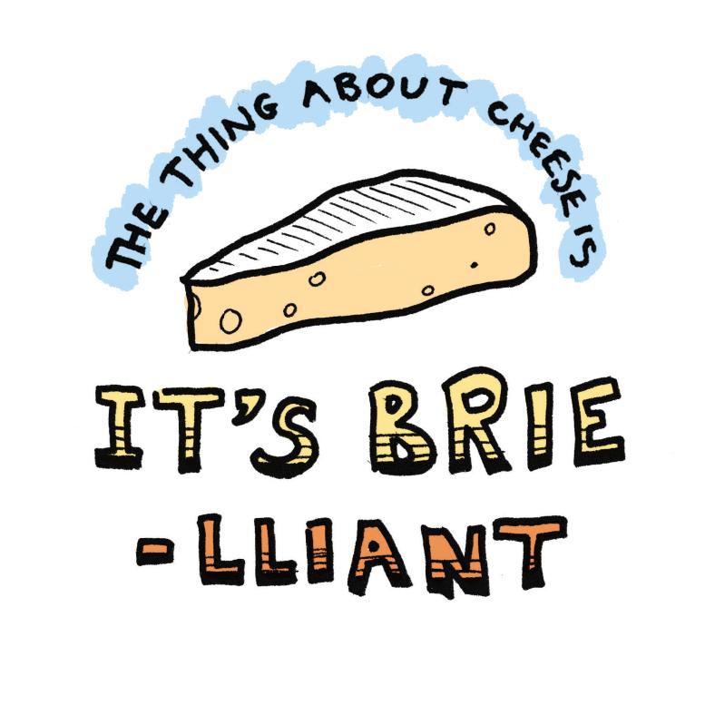 It's Brie-lliant